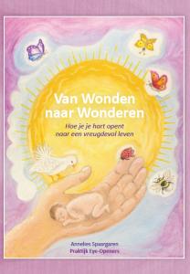 Boek over trauma's: 'Van wonden naar wonderen' door Annelies Spaargaren