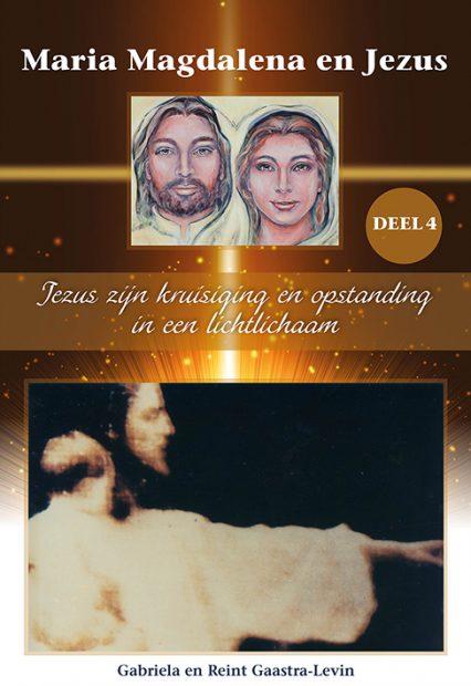Boek Jezus zijn kruisiging en opstanding in een lichtlichaam